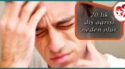 20 lik Diş Ağrısı Neden Olur