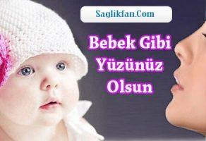 Bebek Gibi Bir Yüzünüz Olsun İstermisiniz