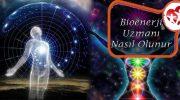 Bioenerji Uzmanı Nasıl Olunur ?