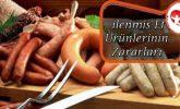 İşlenmiş Et Ürünlerinin Zararları