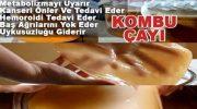 1001 DERDİN ÇARESİ, KOMBU ÇAYI
