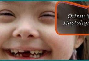 Otizm Hastalığı Nedir Belirtileri Nelerdir?