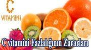 C vitamini Fazlalığının Zararları