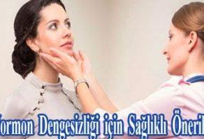 Hormon  Dengesizliği için Sağlıklı Öneriler