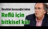 İbrahim Saraçoğlu reflü için bitkisel çözümü anlatıyor