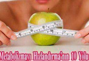 Metabolizmayı Hızlandırma'nın 10 Yolu !